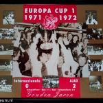 Collage Europa Cup 1 1971 - 1972. Intermzionale - Ajax 0-2. Gouden Jaren.